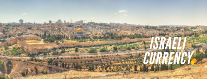 Israel travel tips: currency and a panoramic view of the Old City of Jerusalem